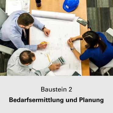 Baustein 2 Bedarfsermittlung und Planung