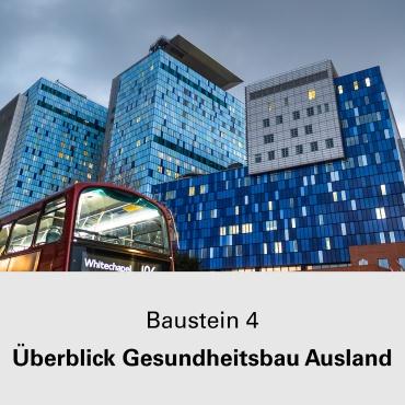 Baustein 4 Überblick Gesundheitsbau Ausland