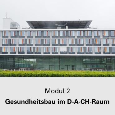 Modul 2 Gesundheitsbau im D-A-CH Raum