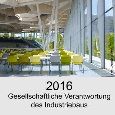 2016 Gesellschaftliche Verantwortung des Industriebaus