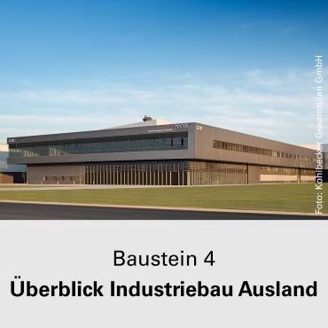 Baustein 4 Überblick Industriebau Ausland